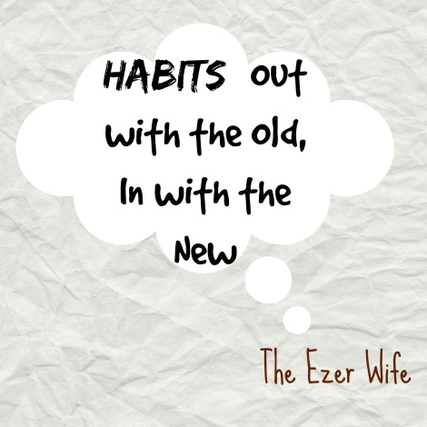 One of the easiest ways to stop a bad habit in its tracks is to fill it with a new habit! // The Ezer Wife