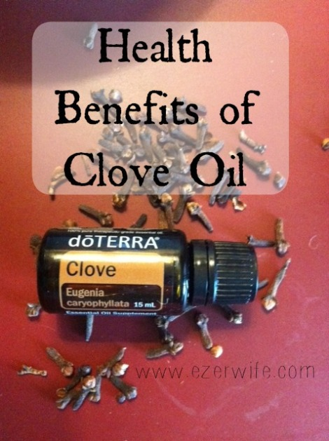 Health Benefits of Clove Essential Oil // The Ezer Wife