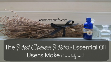 This isn't a case for purity or dilution, no this daily essential oil user thinks most EO users are making one major mistake! What is it? // The Ezer Wife